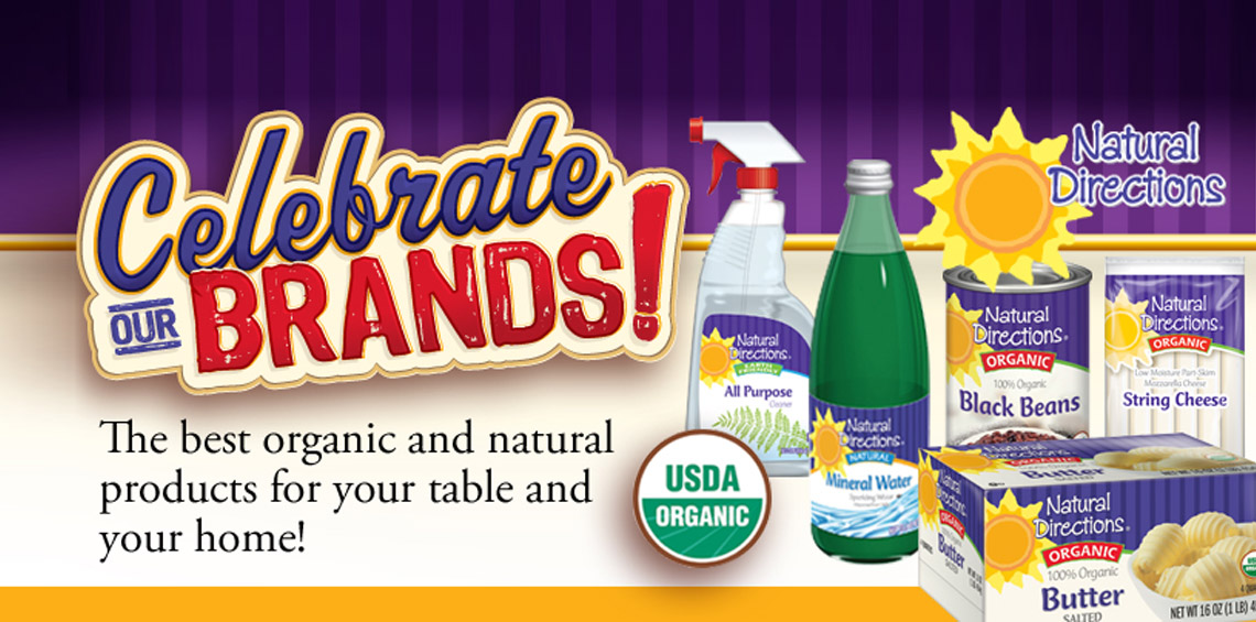 Celebrate our brands! The Best organic and natural products.