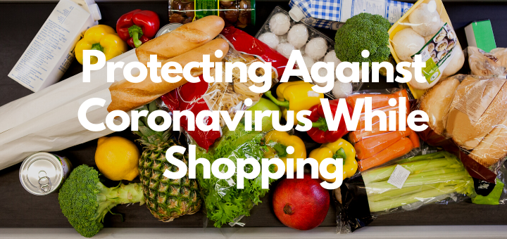 Protecting Against Coronavirus While Grocery Shopping