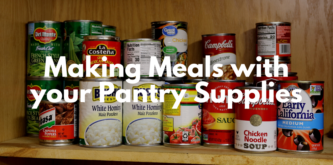 Making meals with your pantry supplies