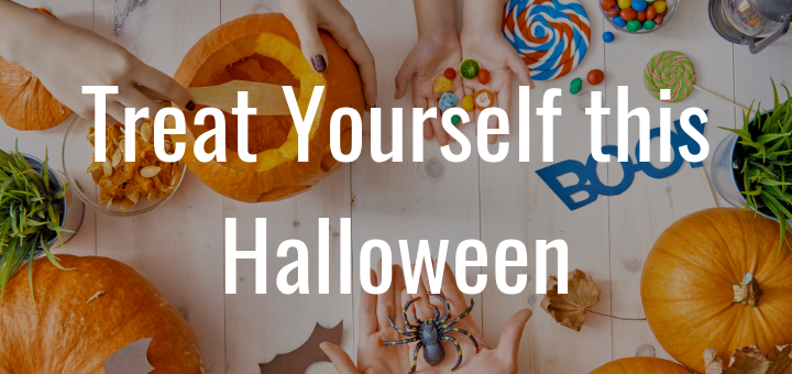 Treat Yourself this Halloween