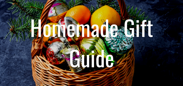 Homemade Gift Guide