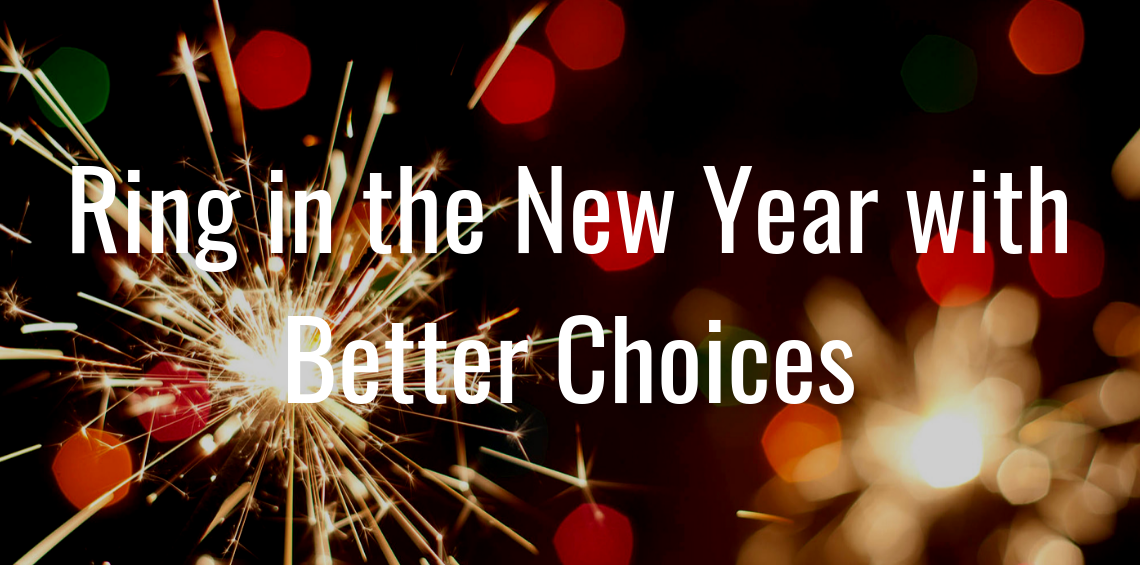 Ring in the New Year with Better Choices