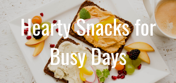 Hearty Snacks for Busy Days