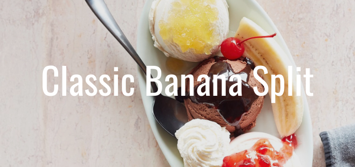 Classic Banana Split Recipe