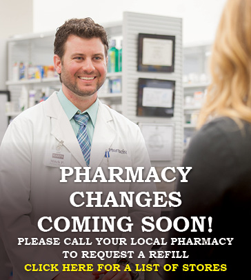 Click here for a list of Pharmacy Locations