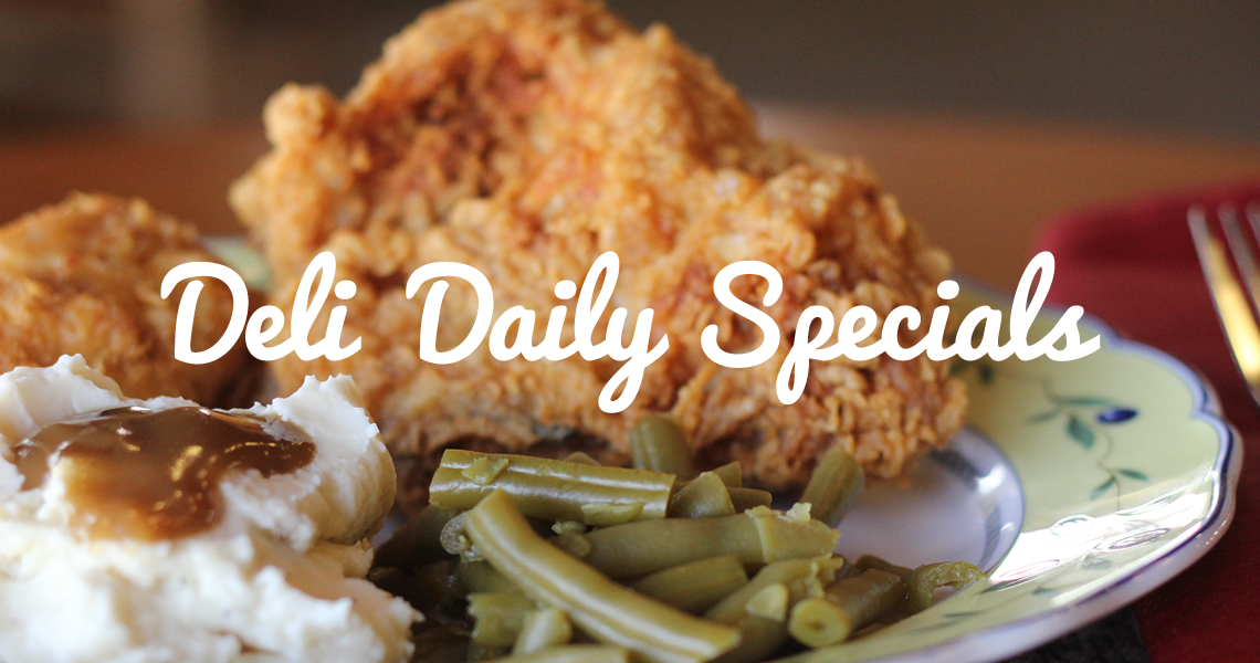 Deli Daily Specials - Fried Chicken
