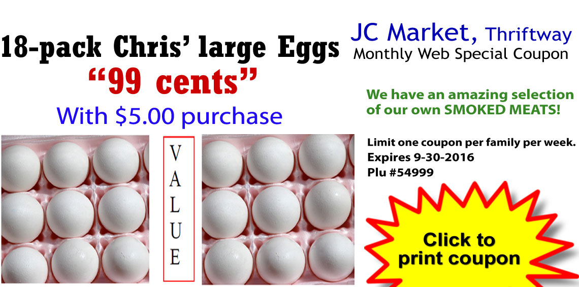 18 pack Chris' eggs for 99 cents with $5 purchase