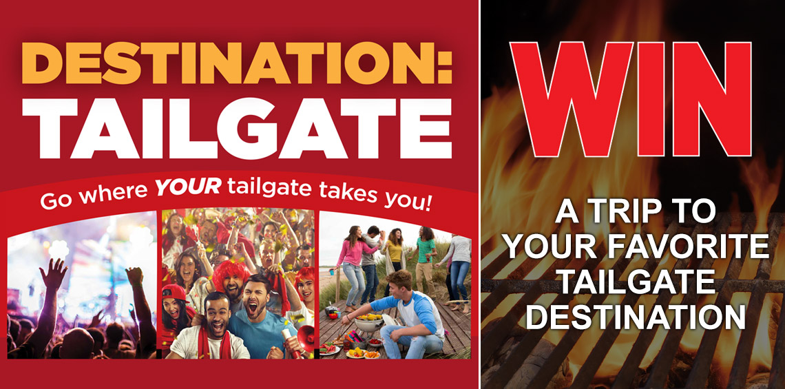 Destination Tailgate: Win a trip to your favorite tailgate destination.