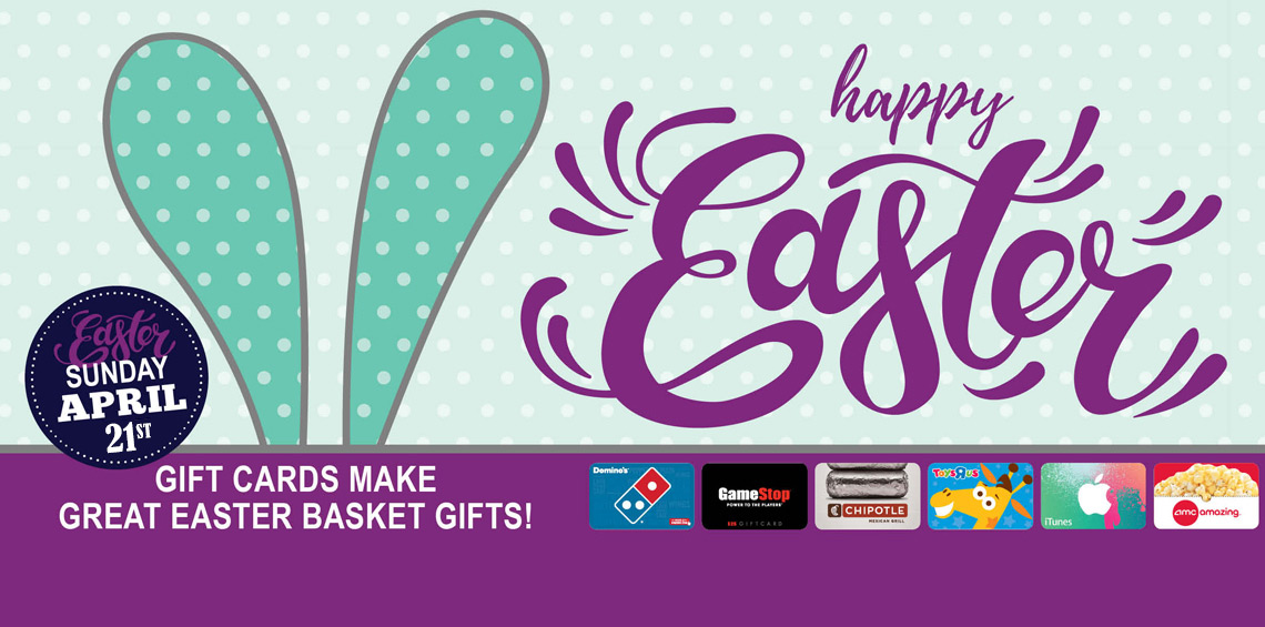 Easter Sunday is April 21 - Gift cards make great easter basket gifts!